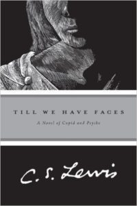 a personal perspective of till we have faces a myth retold a 1956 novel by c s lewis Being, for all these reasons, free from fear, i will write in this book what no one  who  till we have faces: a myth retold by cs lewis (1956.